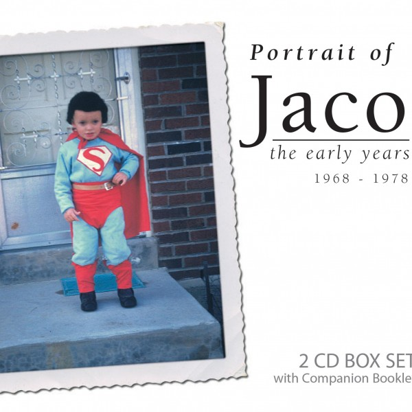 Portrait of Jaco… the Early Years